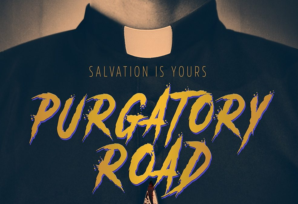 Exclusive new teaser and poster reveal the holy terror of PURGATORY ROAD
