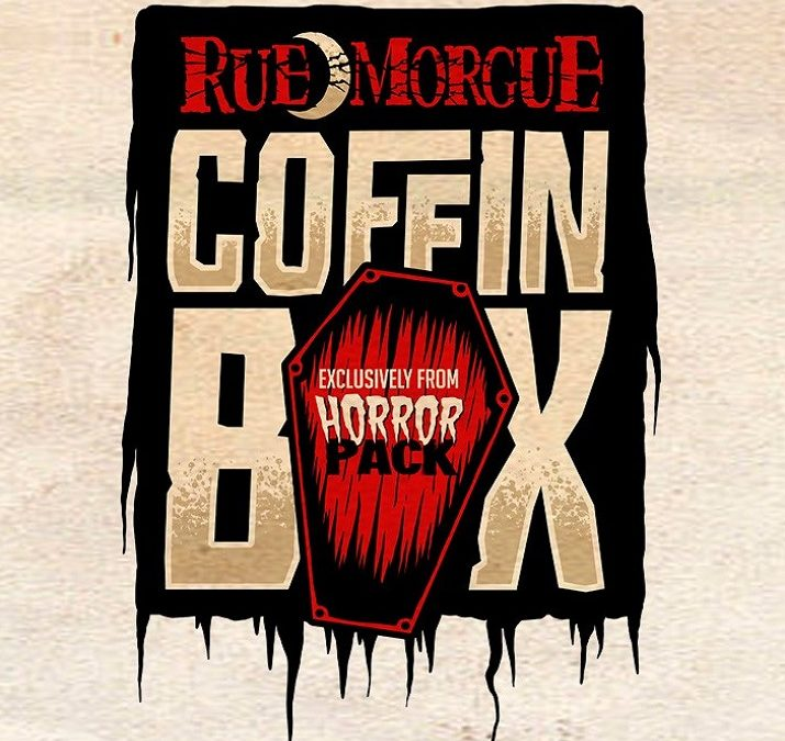 """Subscriptions now open for Rue Morgue's """"COFFIN BOX""""!"""