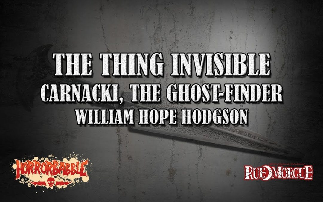 "Listen to the final installment of William Hope Hodgson's ""CARNACKI, THE GHOST-FINDER"""
