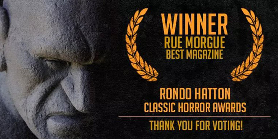 """Rue Morgue grabs Best Magazine, Best Interview awards at the 16th annual """"RONDO HATTON CLASSIC HORROR AWARDS"""""""