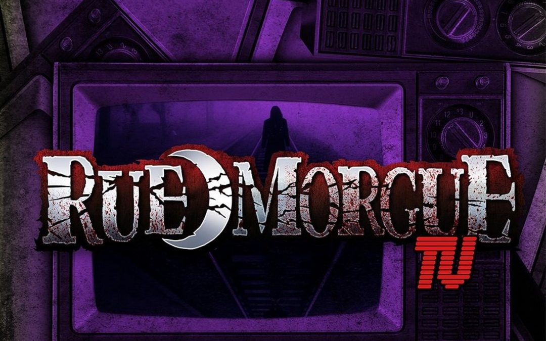 Coming October 23: RUE MORGUE TV