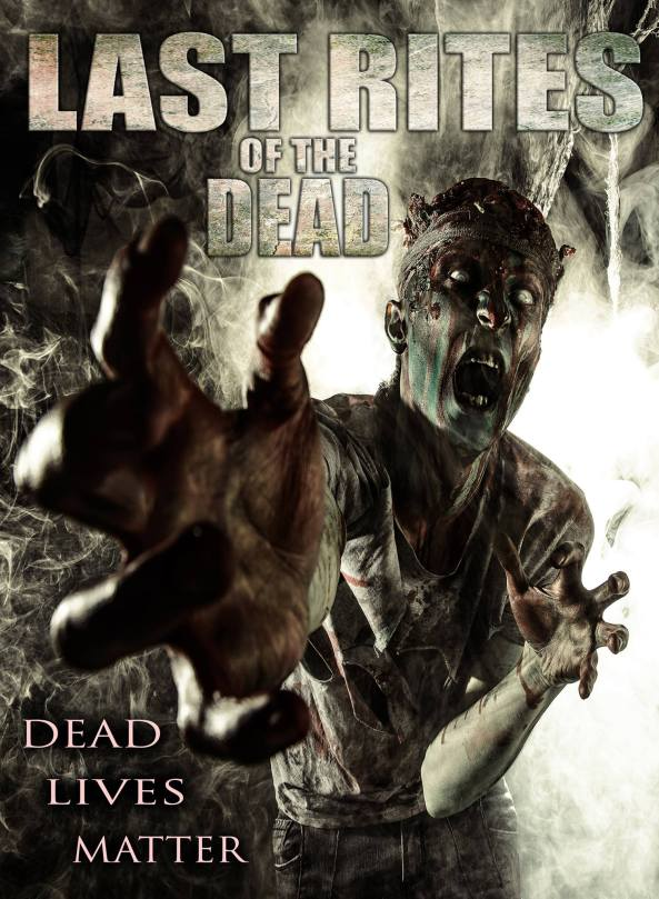 """Exclusive comments, plus Blu-ray details/art/trailer: Zombie lives matter in """"LAST RITES OF THE DEAD"""""""