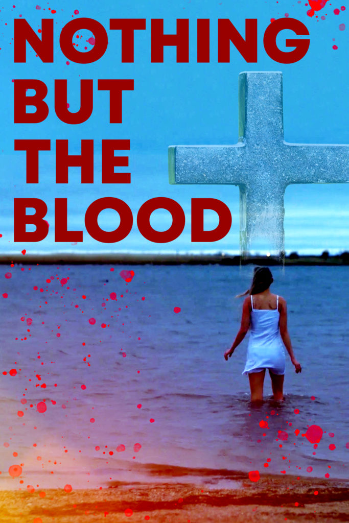 "The dark side of religion leaves ""NOTHING BUT THE BLOOD""; trailer and poster 