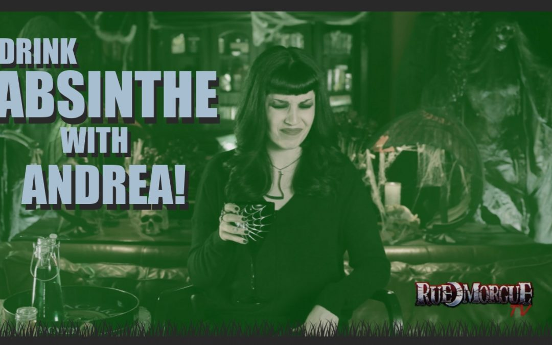 Drink Absinthe With Andrea!